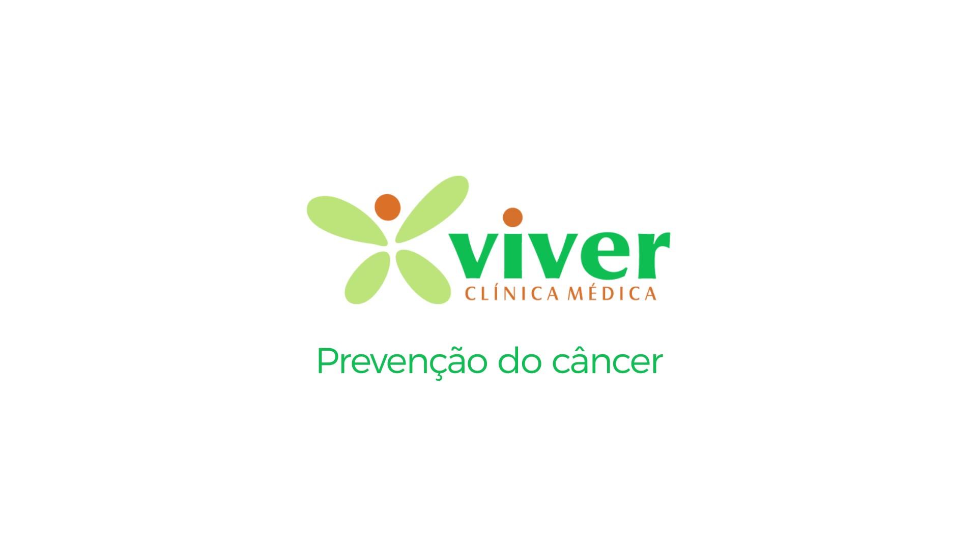Vídeo Viver-Prevenção do câncer