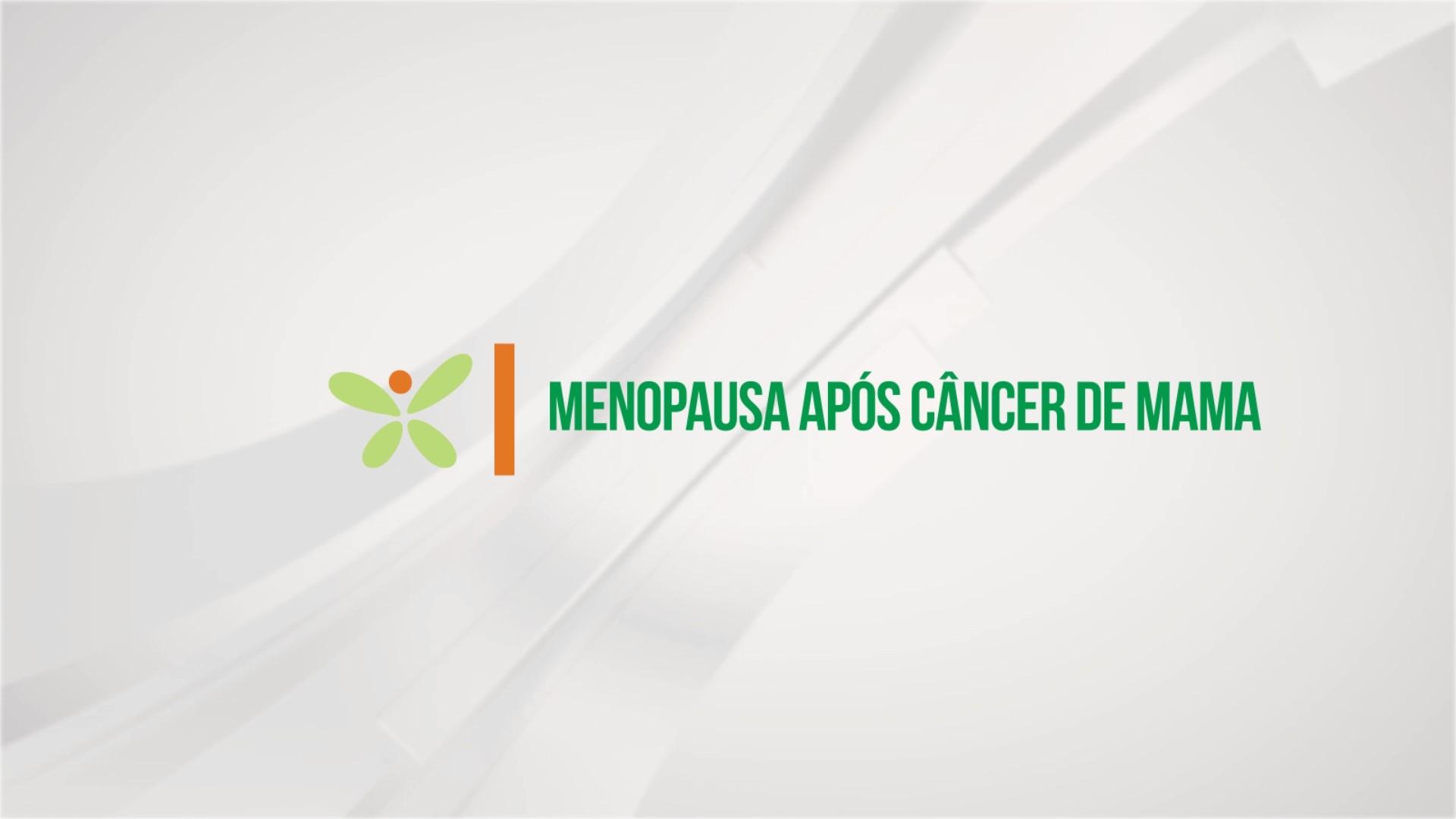 Menopausa após câncer de mama – Dra. Luiza da Rosa Ramos